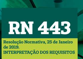 RN443 - RESOLUÇÃO NORMATIVA, PUBLICADA EM 25 DE JANEIRO DE 2019 - INTERPRETAÇÃO DOS REQUISITOS