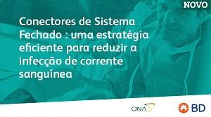 Conectores de sistema fechado: uma estratégia eficiente para reduzir a infecção da corrente sanguínea